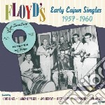 Floyd S Early Cajun Singles cd musicale di M.molitor/l.walker/a.hebert &