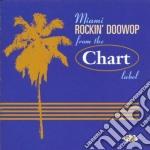 Miami Rockin' Doowop - From The Chart Label cd musicale di Miami rockin' doowop