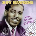 The thrill is gone cd musicale di Roy Hawkins
