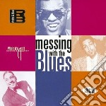 Messing with the blues - cd musicale di R.charles/j.turner/t.grimes &