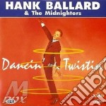 DANCIN' AND TWISTIN' cd musicale di BALLARD HANK