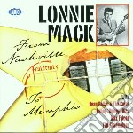Lonnie Mack - From Nashville To Memphis cd musicale di Lonnie Mack