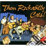 Them rockabilly cats! - cd musicale di Artisti Vari