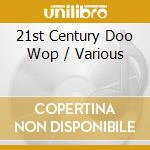 21ST CENTURY DOO WOP cd musicale di ARTISTI VARI
