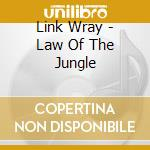 LAW OF THE JUNGLE cd musicale di WRAY LINK