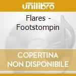 FOOT STOMPIN' cd musicale di FLARES (THE)