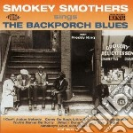 Sing the backporch blues cd musicale di Smokey smothers & f.