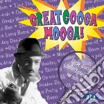 Great googa mooga! cd musicale di L.williams/l.baker/l