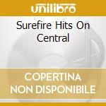 SUREFIRE HITS ON CENTRAL AVENUE cd musicale di ARTISTI VARI