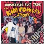 IMPOSSIBLE BUT TRUE cd musicale di FOWLEY KIM STORY