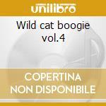 Wild cat boogie vol.4 cd musicale di The doc wiley trio