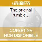 The original rumble... cd musicale di Link Wray