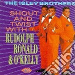 Shout and twist with rudolph, ronald & o cd musicale di Brothers Isley
