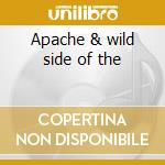 Apache & wild side of the cd musicale di Link Wray