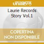 LAURIE RECORDS STORY VOL.1 cd musicale di ARTISTI VARI