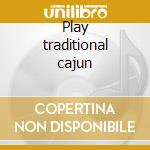Play traditional cajun cd musicale di The balfa brothers