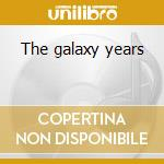 The galaxy years cd musicale di Johnnie little taylo