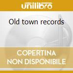 Old town records cd musicale di Weiss Hy