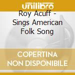 SINGS AMERICAN/HAND-CLAPPING cd musicale di ACUFF ROY