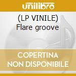 (LP VINILE) Flare groove lp vinile di Artisti Vari