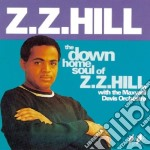 The down home soul of... - zz hill cd musicale di Hill Zz