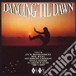 Dancing'til dawn - cd musicale di Artisti Vari