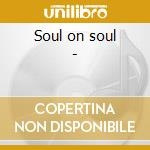 Soul on soul - cd musicale di Wells Jean