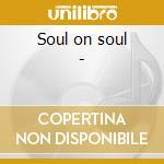 Soul on soul - cd musicale di Wells Jean