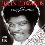 Careful man - cd musicale di Edwards John