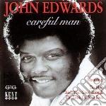 John Edwards - Careful Man cd musicale di Edwards John