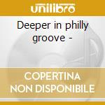 Deeper in philly groove - cd musicale di Delfonics/n.turner & o.