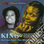 Serious soul: too much... - cd musicale di King