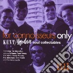 For conoisseurs only - cd musicale di Kent/modern soul collectables