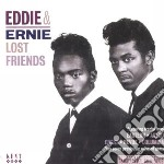 Lost friends + 7 bt cd musicale di Eddie & ernie