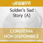 A SOLDIER'S SAD STORY cd musicale di ARTISTI VARI