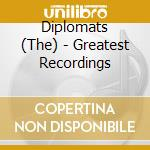 GREATEST RECORDINGS cd musicale di DIPLOMATS (THE)