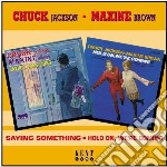 Saying someth./hold on... cd musicale di Chuck jackson & maxi