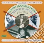 Dave hamilton's detroitdancers 3 cd musicale di Artisti Vari