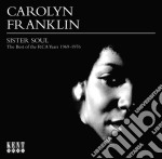 Sister soul: the best of the rca years 1 cd musicale di Carolyn Franklin