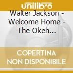 WELCOME HOME cd musicale di WALTER JACKSON