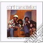 Can't Be Satisfied - The Xl And Sounds Of Memphis Story cd musicale di V.a.(xl & sounds of