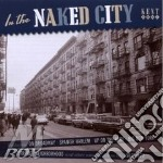 IN THE NAKED CITY cd musicale di ARTISTI VARI