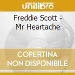 MR HEARTACHE                              cd musicale di SCOTT FREDDIE