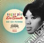 Sugar Pie Desanto - Go Go Power: The Complete Chess Singles cd musicale di DE SANTO SUGAR PIE