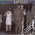 Slow N Moody, Black & Bluesy cd musicale di Slow'n'moody