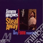 STEAL AWAY                                cd musicale di HUGHES JIMMY