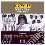 GWP NYC.TLC VOLUME 2                      cd musicale di AA.VV.