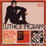 LET'S STEAL/DO YOU LOVE..                 cd musicale di INGRAM LUTHER