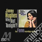 Jimmy Hughes - Why Not Tonight cd musicale di Jimmy Hughes