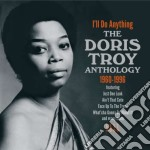 I'll do anything cd musicale di DORIS TROY (ANTHOLOG
